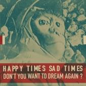 Happy Times Sad Times - Sunday