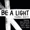 Be a Light (feat. Reba McEntire, Hillary Scott, Chris Tomlin & Keith Urban) - Single, Thomas Rhett