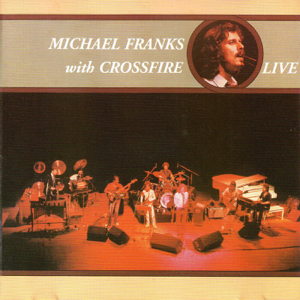 Michael Franks - Michael Franks with Crossfire (Live) [feat. Jim Kelly]