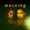 Teyana Taylor & Kehlani - Morning artwork