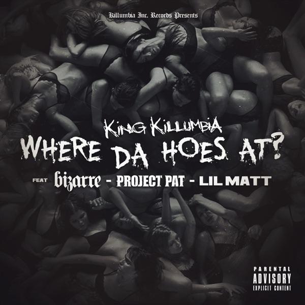 Where da Hoes At? (feat. Bizarre, Project Pat & Lil Matt) - Single