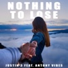 Justin 3 - Nothing to Lose (feat. Antony Vibes)