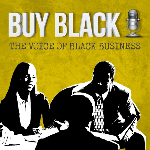 Cover image of Buy Black Podcast   The Voice of Black Business