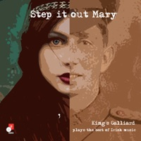 Step It Out Mary by King's Galliard on Apple Music