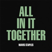 Mavis Staples and Jeff Tweedy - All In It Together