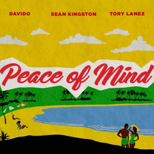 Sean Kingston & Davido - Peace of Mind feat. Tory Lanez