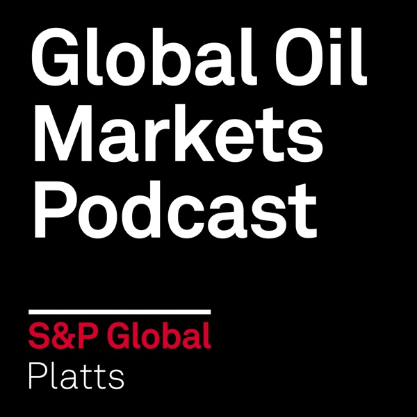 Global Oil Markets Podcast