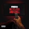 Fredo - Netflix & Chill artwork