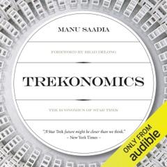 Trekonomics: The Economics of Star Trek (Unabridged)
