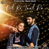 Dil Ke Taal Pe - Single