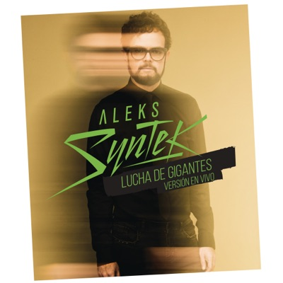 Lucha de Gigantes (En Vivo) - Single - Aleks Syntek