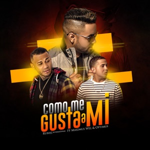 Como Me Gusta a Mi (feat. Maximus Wel & Optimus) - Single Mp3 Download
