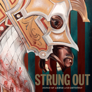 Songs of Armor and Devotion - Strung Out - Strung Out
