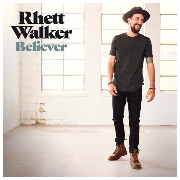 Rhett Walker - Believer