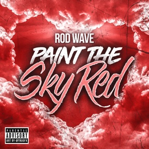 Rod Wave - Paint the Sky Red