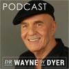 Dr. Wayne W. Dyer Podcast