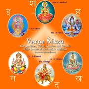 Varna Shiksha: The Qualities, Colors, Genders and Devatas of the Letters of the Sanskrit Alphabet (Unabridged)
