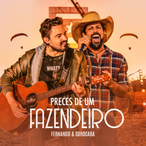 Fernando & Sorocaba - Preces de um Fazendeiro