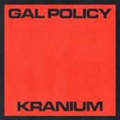 Kranium - Gal Policy