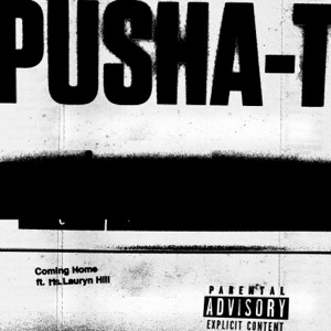 Pusha T - Coming Home feat. Ms. Lauryn Hill