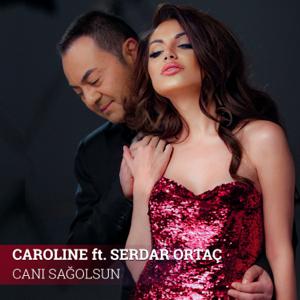 Caroline - Canı Sağolsun feat. Serdar Ortaç