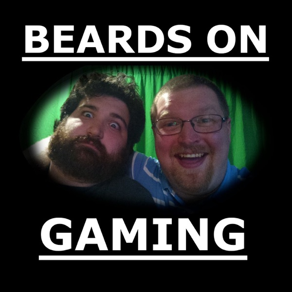 Beards on Gaming | Listen Free on Castbox