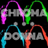 Chroma Donna - She Steals You