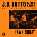 J.B. Hutto - Hip-Shakin'