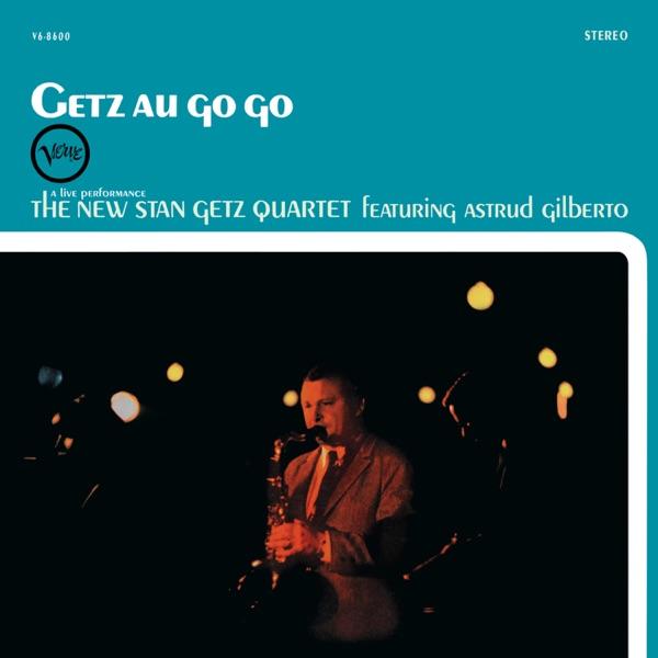Getz au Go-Go (feat. Astrud Gilberto)