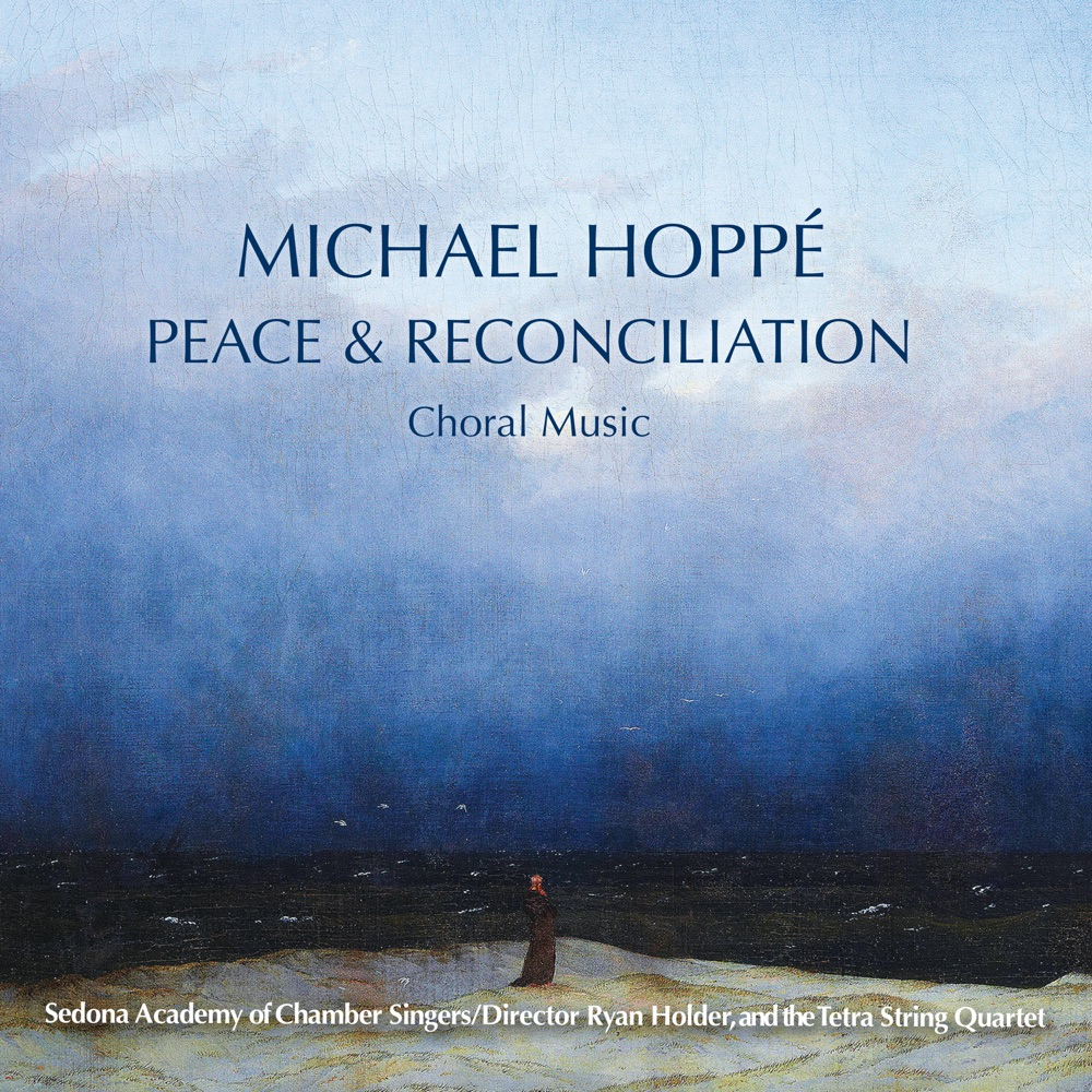 Peace & Reconciliation: Choral Music / Michael Hoppé