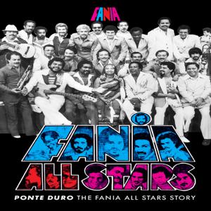 Fania All Stars - Ponte Duro: The Fania All Stars Story