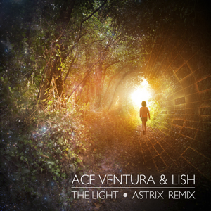 Ace Ventura & Lish - The Light (Astrix Remix)