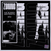 Zoning - The Bloody Beetroots & ZHU - The Bloody Beetroots & ZHU
