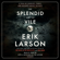 Erik Larson - The Splendid and the Vile: A Saga of Churchill, Family, and Defiance During the Blitz (Unabridged)
