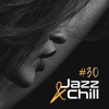 Jazz Music Collection - #30 Jazz & Chill - Smooth Lounge, Seductive Moments, Intimate Evening