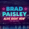Brad Paisley - Alive Right Now (feat. Addie Pratt) artwork
