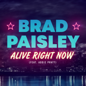 Alive Right Now (feat. Addie Pratt) - Brad Paisley