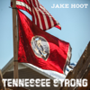 Tennessee Strong - Jake Hoot