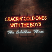 Crackin' Cold Ones with the Boys - The Cadillac Three
