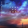 Fear No More - Single