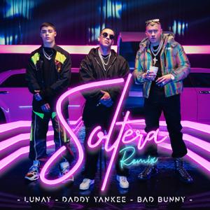 Lunay, Daddy Yankee & Bad Bunny - Soltera (Remix)