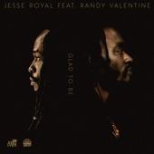 JESSE ROYAL - Glad To Be (feat. Randy Valentine)