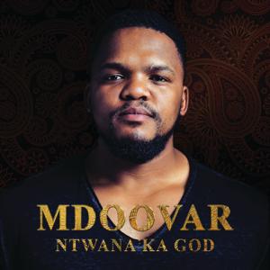 Mdoovar - Ntwana Ka God