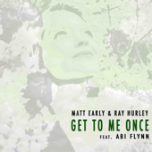 Get to Me Once (Radio Edit) [feat. Abi Flynn]