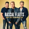 How They Remember You, Rascal Flatts