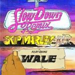songs like Slow Down (feat. H.E.R. & Wale)