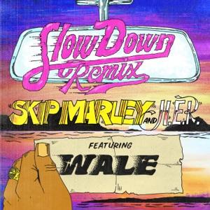 Skip Marley - Slow Down feat. H.E.R. & Wale