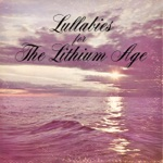 Lullabies for the Lithium Age