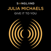 Julia Michaels - Give It To You (from Songland) artwork