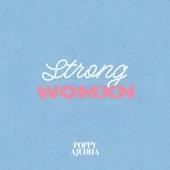Poppy Ajudha - Strong Womxn